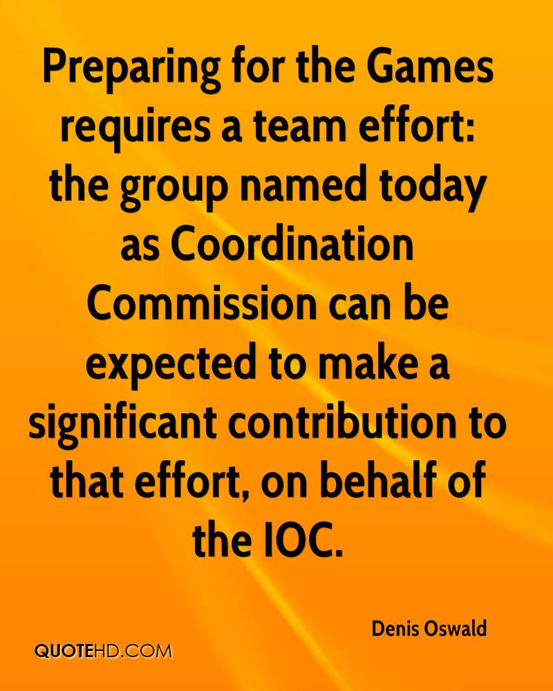 Preparing for the Games requires a team effort: the group named today as Coordination Commission can be expected to make a significant contribution to that effort, on behalf of the IOC.