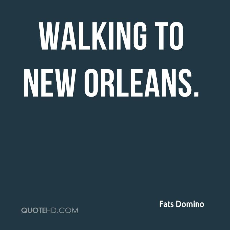 Walking To New Orleans.