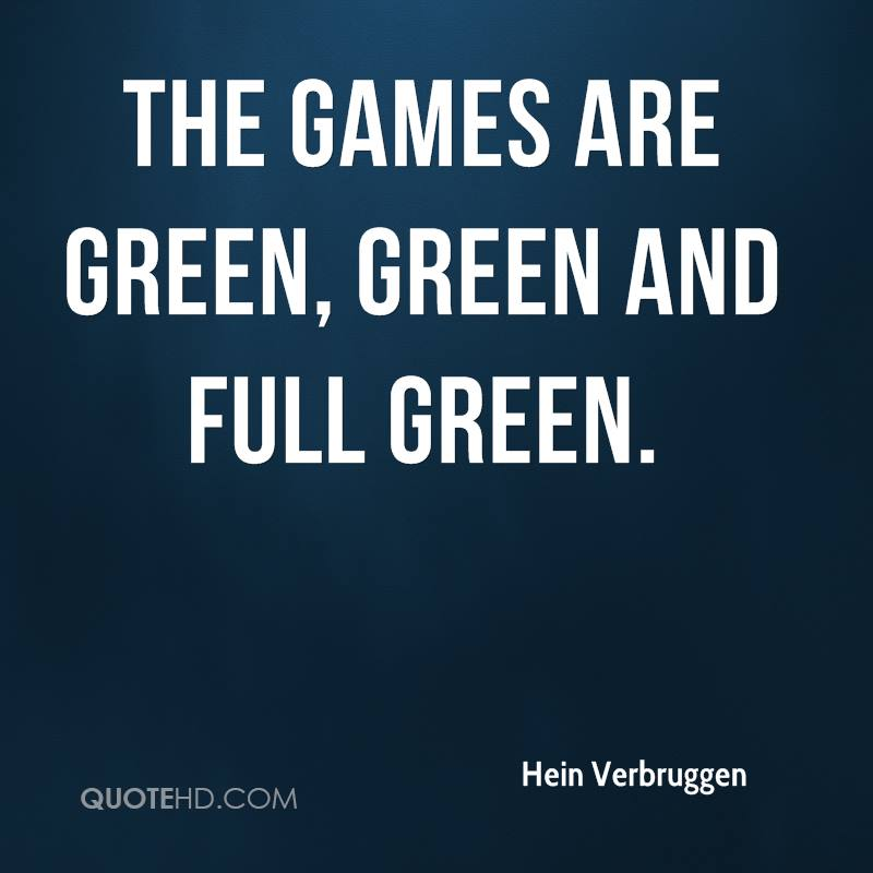 The Games are green, green and full green.