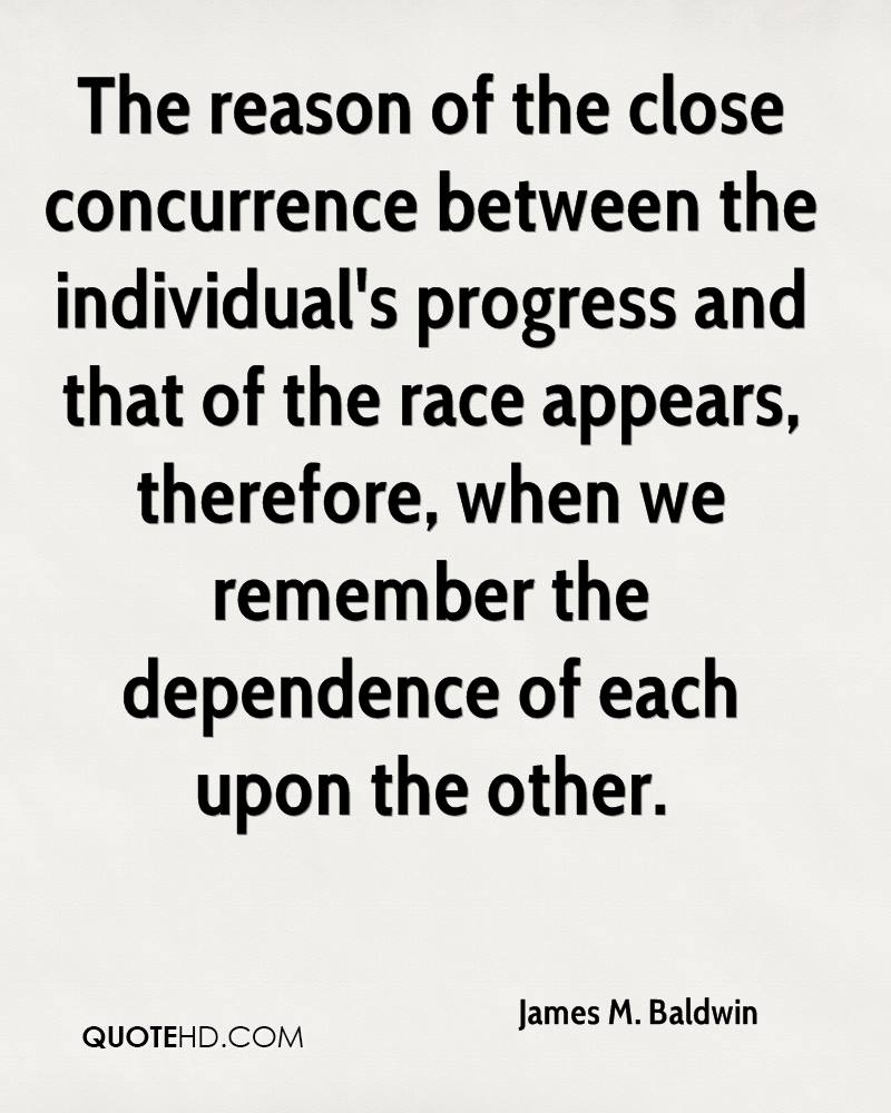 The reason of the close concurrence between the individual's progress and that of the race appears, therefore, when we remember the dependence of each upon the other.