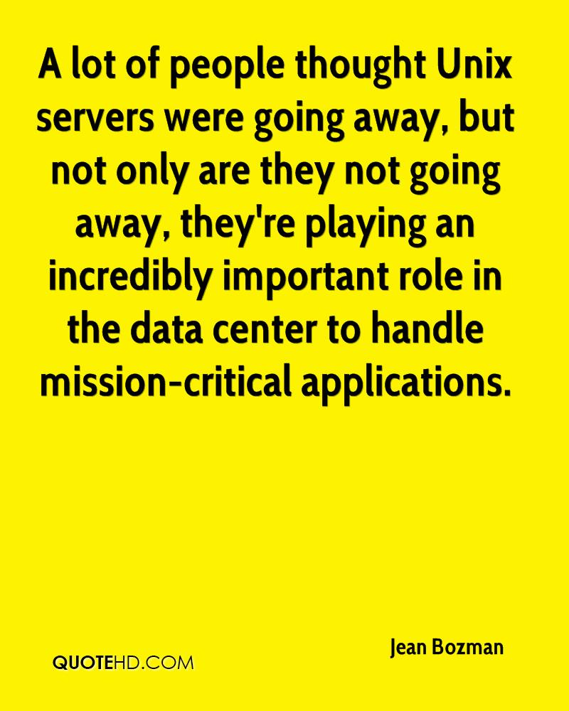 A lot of people thought Unix servers were going away, but not only are they not going away, they're playing an incredibly important role in the data center to handle mission-critical applications.