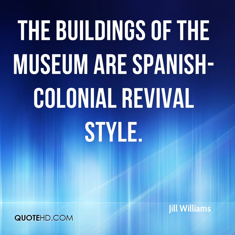 The buildings of the museum are Spanish-Colonial revival style.