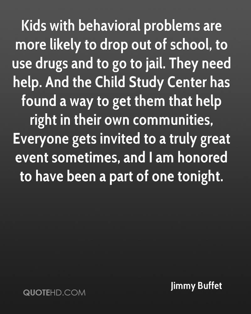 Kids with behavioral problems are more likely to drop out of school, to use drugs and to go to jail. They need help. And the Child Study Center has found a way to get them that help right in their own communities, Everyone gets invited to a truly great event sometimes, and I am honored to have been a part of one tonight.