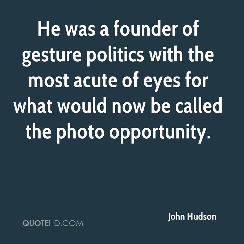 He was a founder of gesture politics with the most acute of eyes for what would now be called the photo opportunity.