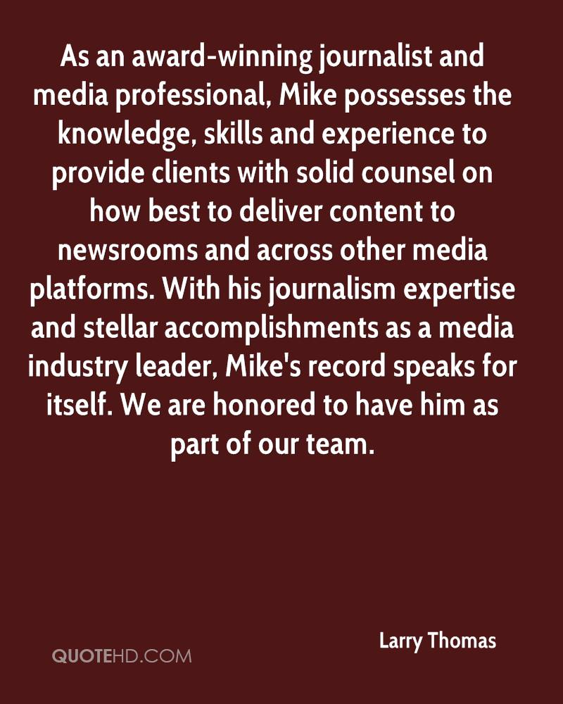 As an award-winning journalist and media professional, Mike possesses the knowledge, skills and experience to provide clients with solid counsel on how best to deliver content to newsrooms and across other media platforms. With his journalism expertise and stellar accomplishments as a media industry leader, Mike's record speaks for itself. We are honored to have him as part of our team.
