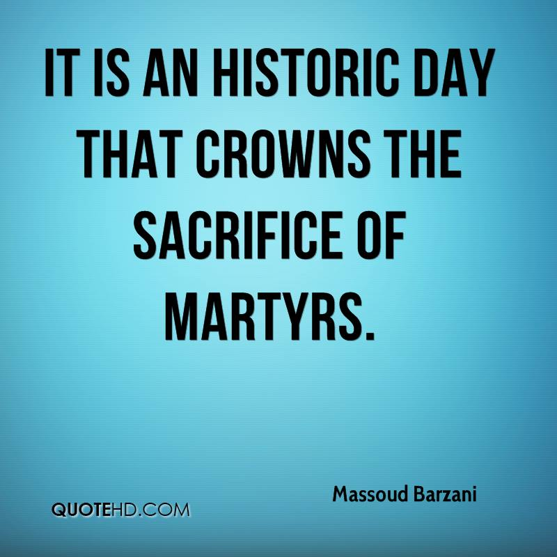 It is an historic day that crowns the sacrifice of martyrs.