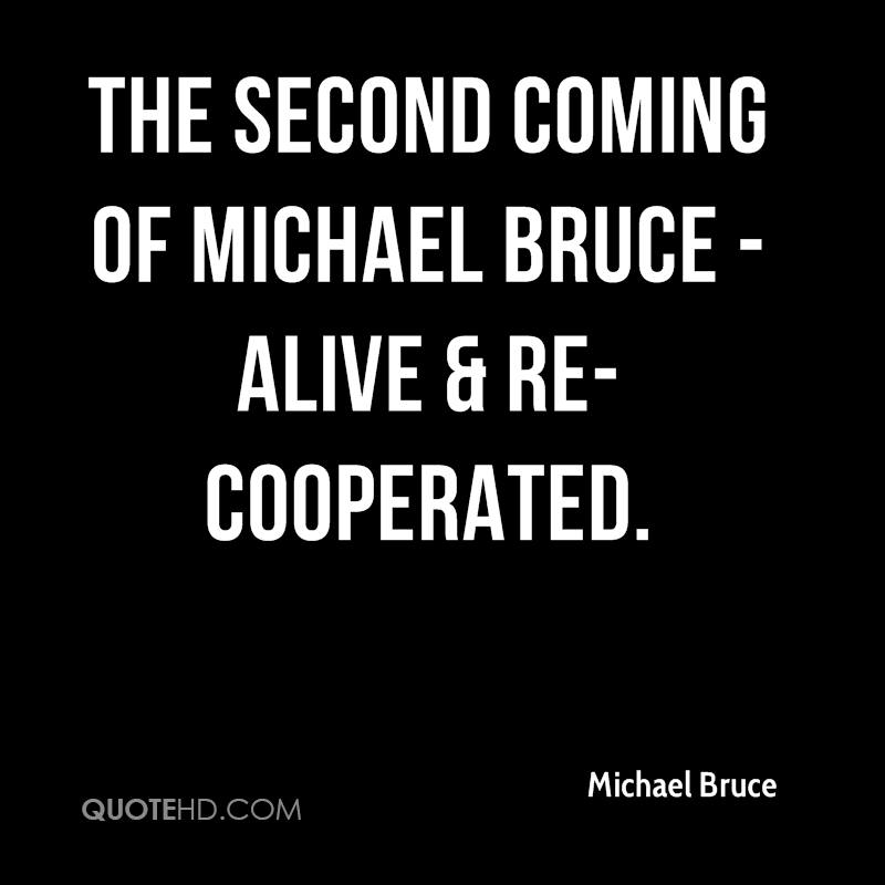 The Second Coming Of Michael Bruce - Alive & Re-Cooperated.