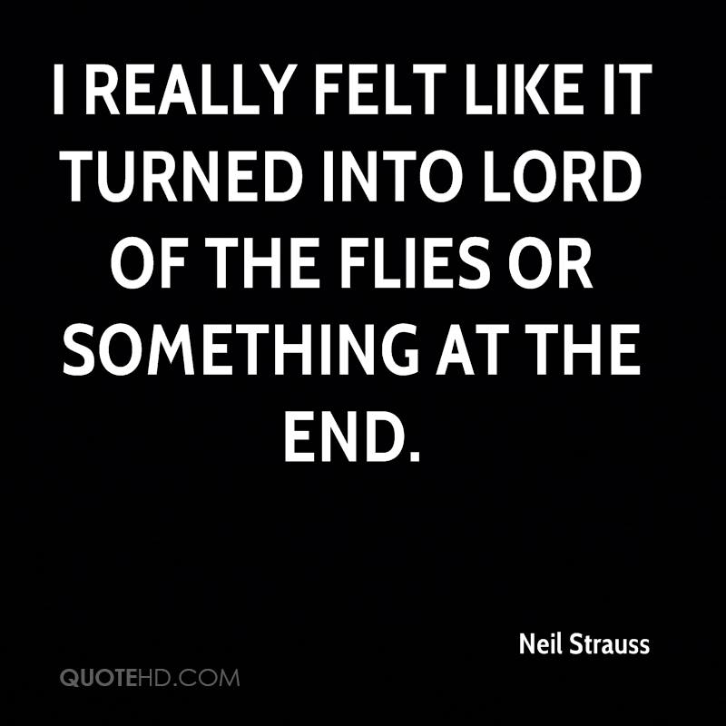 Lord Of The Flies Quotes: Neil Strauss Quotes