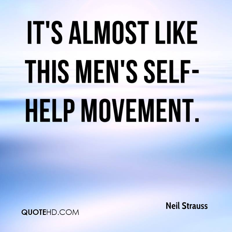 It's almost like this men's self-help movement.