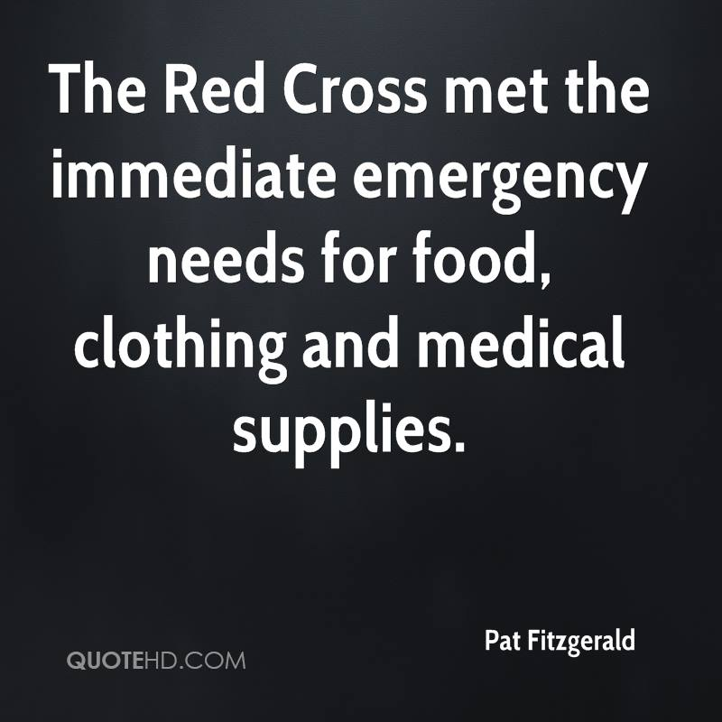 The Red Cross met the immediate emergency needs for food, clothing and medical supplies.