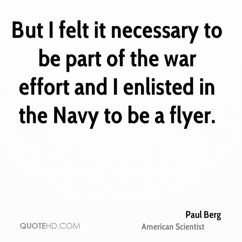 But I felt it necessary to be part of the war effort and I enlisted in the Navy to be a flyer.