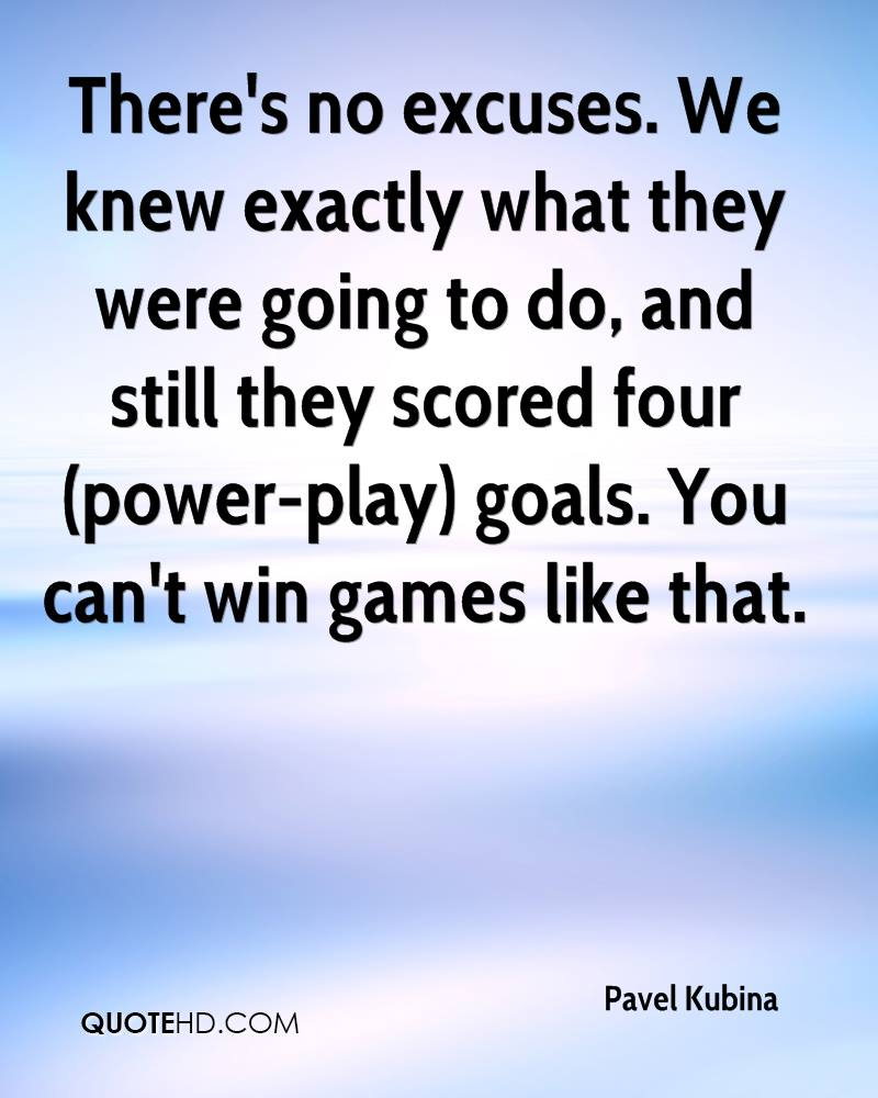 There's no excuses. We knew exactly what they were going to do, and still they scored four (power-play) goals. You can't win games like that.