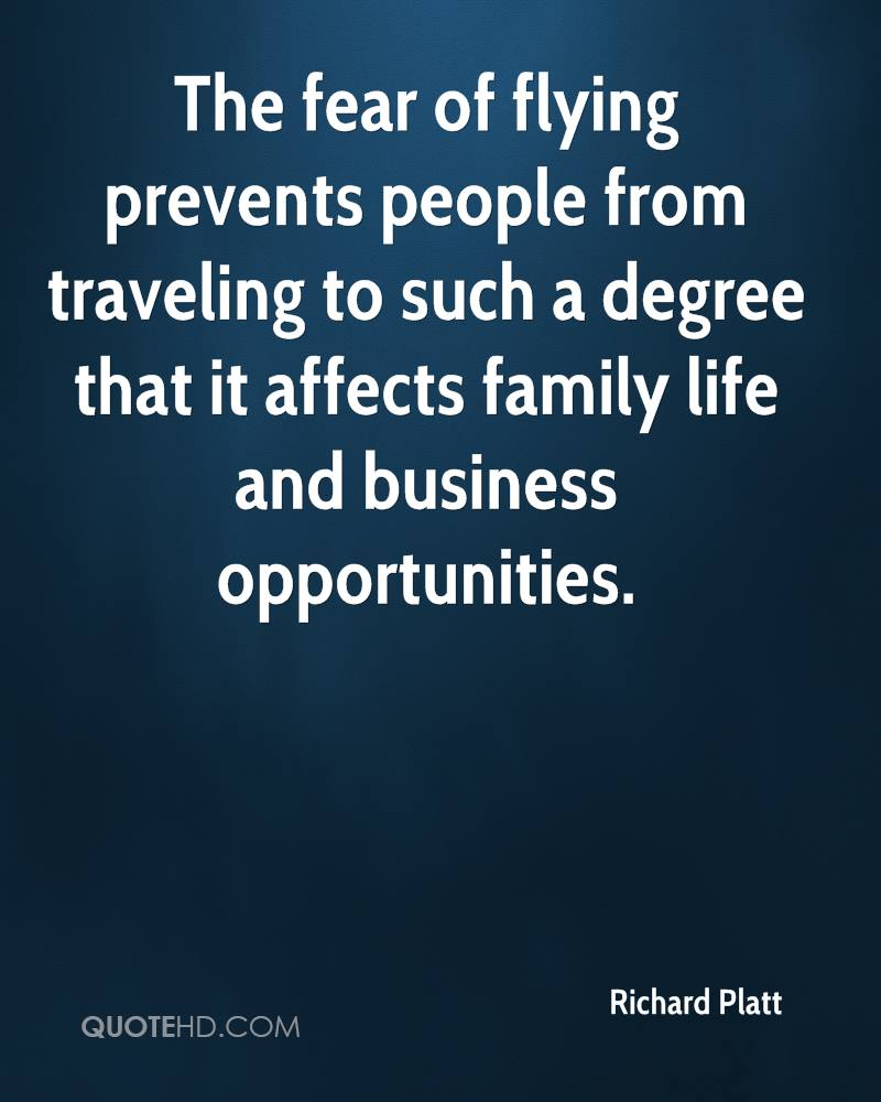The fear of flying prevents people from traveling to such a degree that it affects family life and business opportunities.