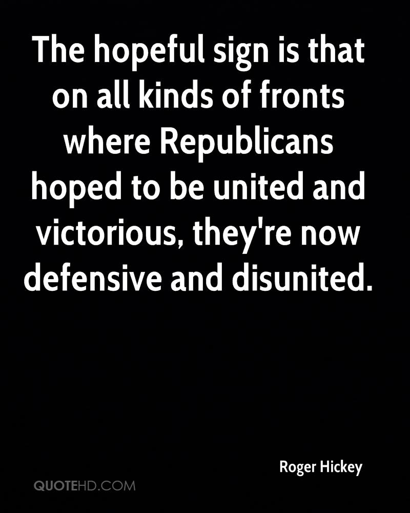 The hopeful sign is that on all kinds of fronts where Republicans hoped to be united and victorious, they're now defensive and disunited.