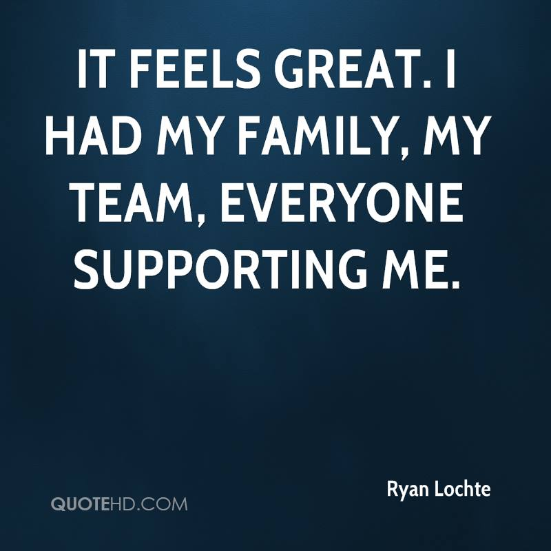 It feels great. I had my family, my team, everyone supporting me.