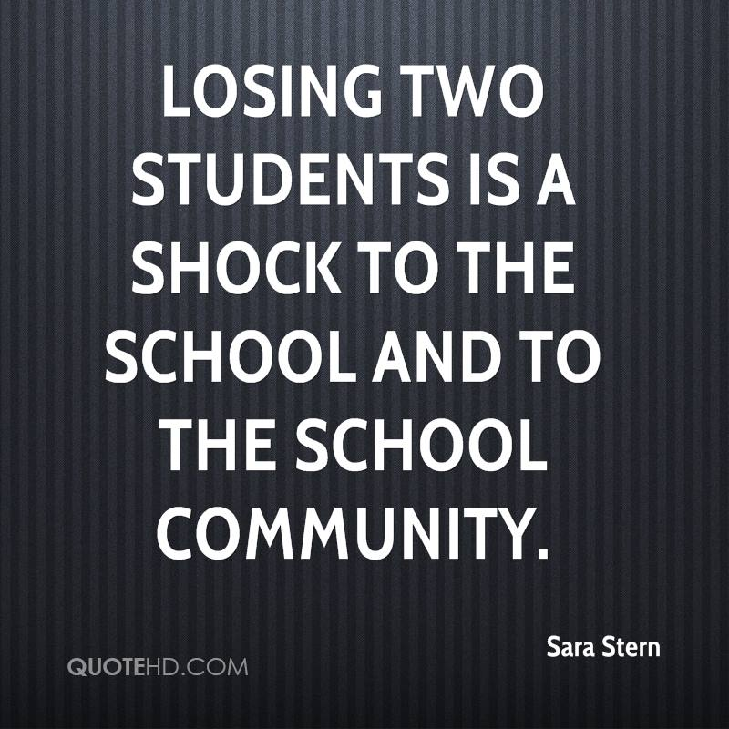 Losing two students is a shock to the school and to the school community.