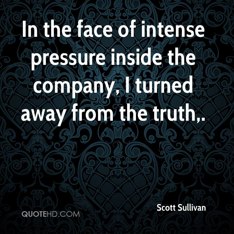 In the face of intense pressure inside the company, I turned away from the truth.