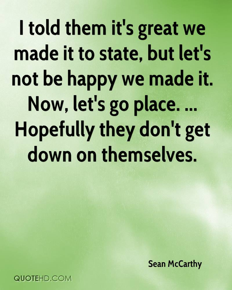 We Made It Quotes Sean Mccarthy Quotes  Quotehd