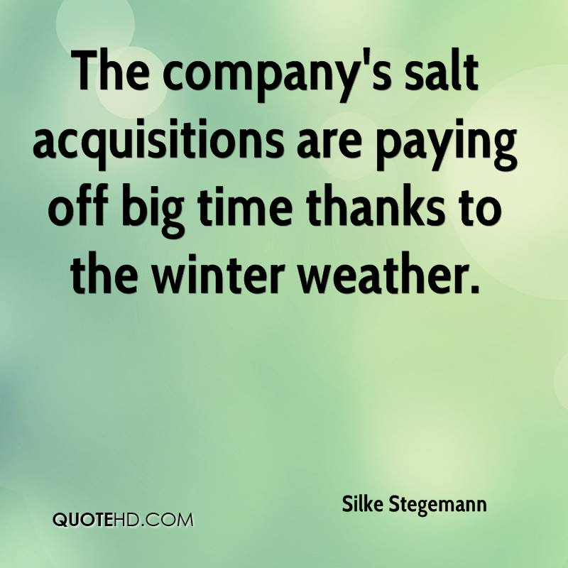 The company's salt acquisitions are paying off big time thanks to the winter weather.