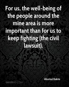 For us, the well-being of the people around the mine area is more important than for us to keep fighting (the civil lawsuit).