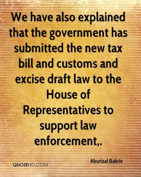 We have also explained that the government has submitted the new tax bill and customs and excise draft law to the House of Representatives to support law enforcement.