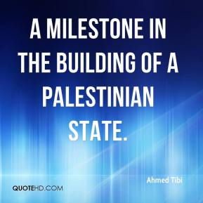 Ahmed Tibi - a milestone in the building of a Palestinian state.