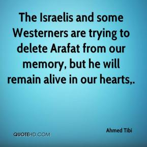 Ahmed Tibi - The Israelis and some Westerners are trying to delete Arafat from our memory, but he will remain alive in our hearts.