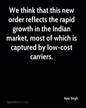 Ajay Singh - We think that this new order reflects the rapid growth in the Indian market, most of which is captured by low-cost carriers.