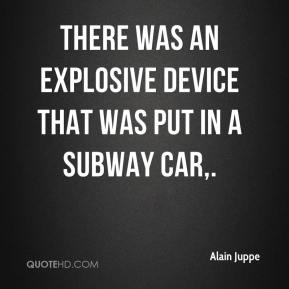 There was an explosive device that was put in a subway car.