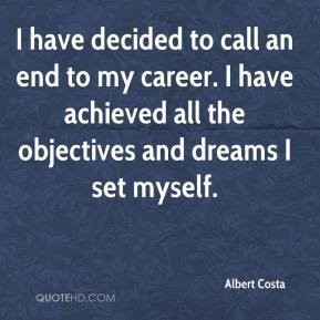 Albert Costa - I have decided to call an end to my career. I have achieved all the objectives and dreams I set myself.