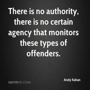 There is no authority, there is no certain agency that monitors these types of offenders.