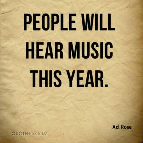 People will hear music this year.