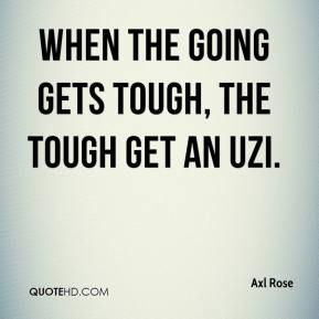 when going gets tough tough gets going essay Tough quotes from brainyquote, an extensive collection of quotations by famous authors, celebrities, and newsmakers  you're going to go through tough times - that.