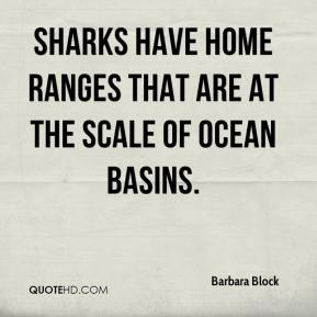 Sharks have home ranges that are at the scale of ocean basins.