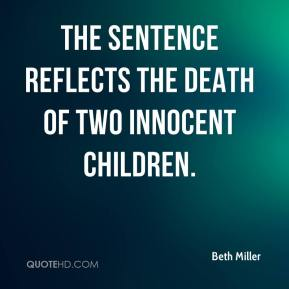 Beth Miller - The sentence reflects the death of two innocent children.
