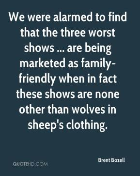 We were alarmed to find that the three worst shows ... are being marketed as family-friendly when in fact these shows are none other than wolves in sheep's clothing.