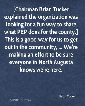 Brian Tucker - [Chairman Brian Tucker explained the organization was looking for a fun way to share what PEP does for the county.] This is a good way for us to get out in the community, ... We're making an effort to be sure everyone in North Augusta knows we're here.