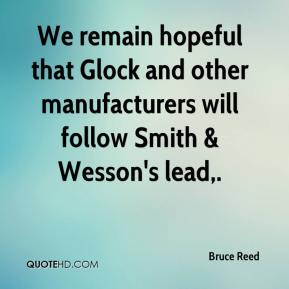 We remain hopeful that Glock and other manufacturers will follow Smith & Wesson's lead.