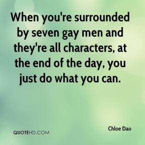 Chloe Dao - When you're surrounded by seven gay men and they're all characters, at the end of the day, you just do what you can.