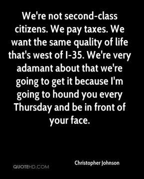 We're not second-class citizens. We pay taxes. We want the same quality of life that's west of I-35. We're very adamant about that we're going to get it because I'm going to hound you every Thursday and be in front of your face.