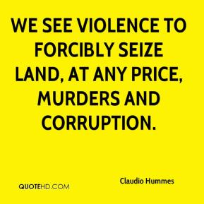 Claudio Hummes - We see violence to forcibly seize land, at any price, murders and corruption.