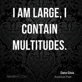I am large, I contain multitudes.