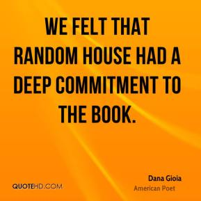 We felt that Random House had a deep commitment to the book.