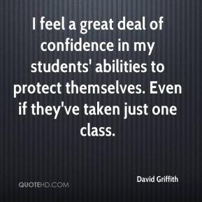 I feel a great deal of confidence in my students' abilities to protect themselves. Even if they've taken just one class.
