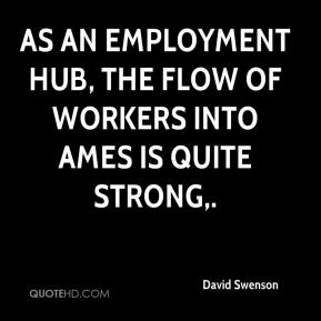 David Swenson - As an employment hub, the flow of workers into Ames is quite strong.