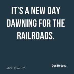 It's a new day dawning for the railroads.