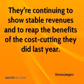 Donna Jaegers - They're continuing to show stable revenues and to reap the benefits of the cost-cutting they did last year.