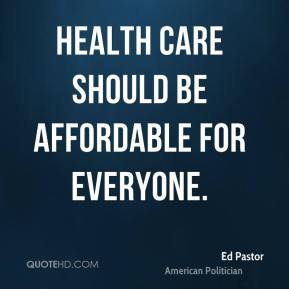 Health care should be affordable for everyone.