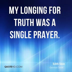 My longing for truth was a single prayer.