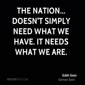 The nation... doesn't simply need what we have. It needs what we are.
